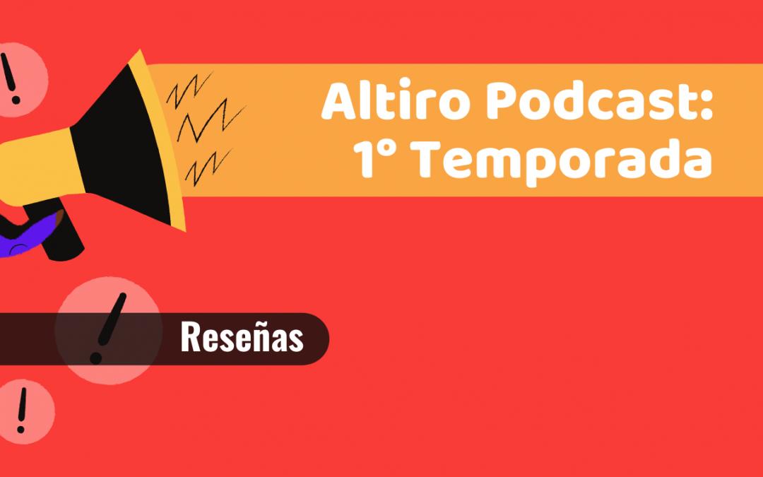 Altiro Podcast: 1° Temporada