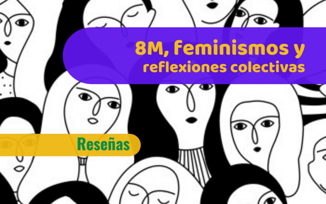 8M, feminismos y reflexiones compartidas